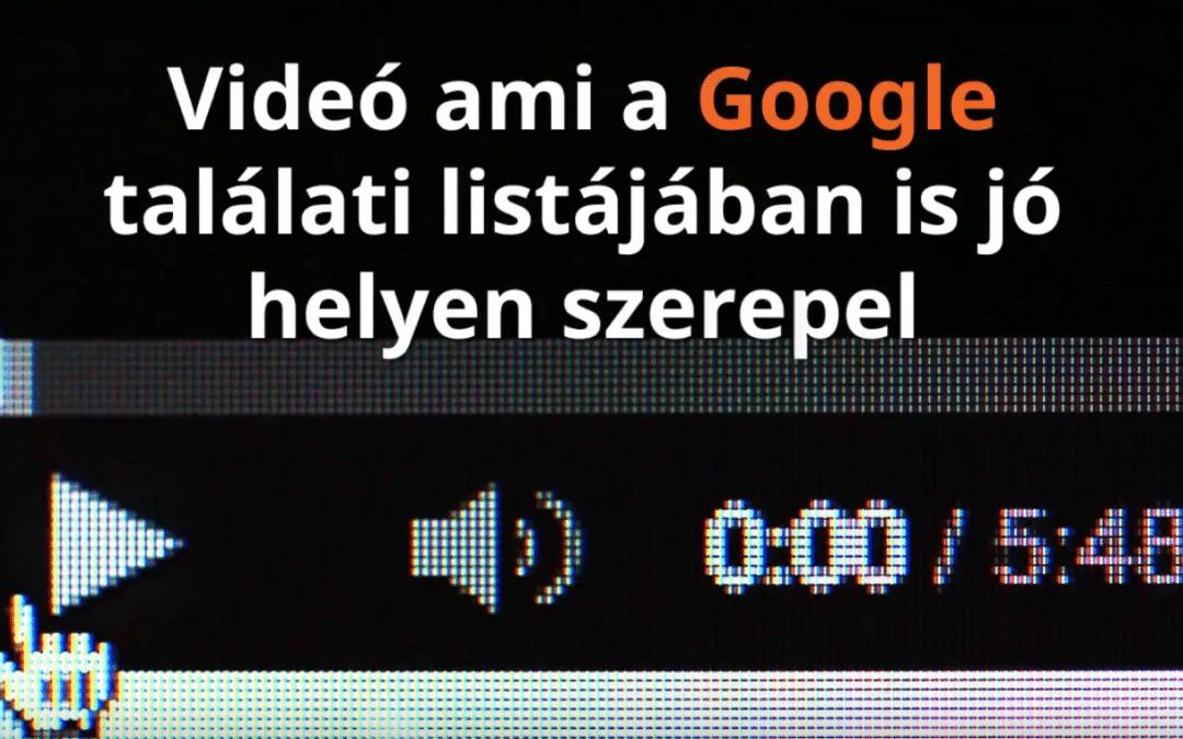 Videó, ami a Google találati listájában is jó helyen szerepel